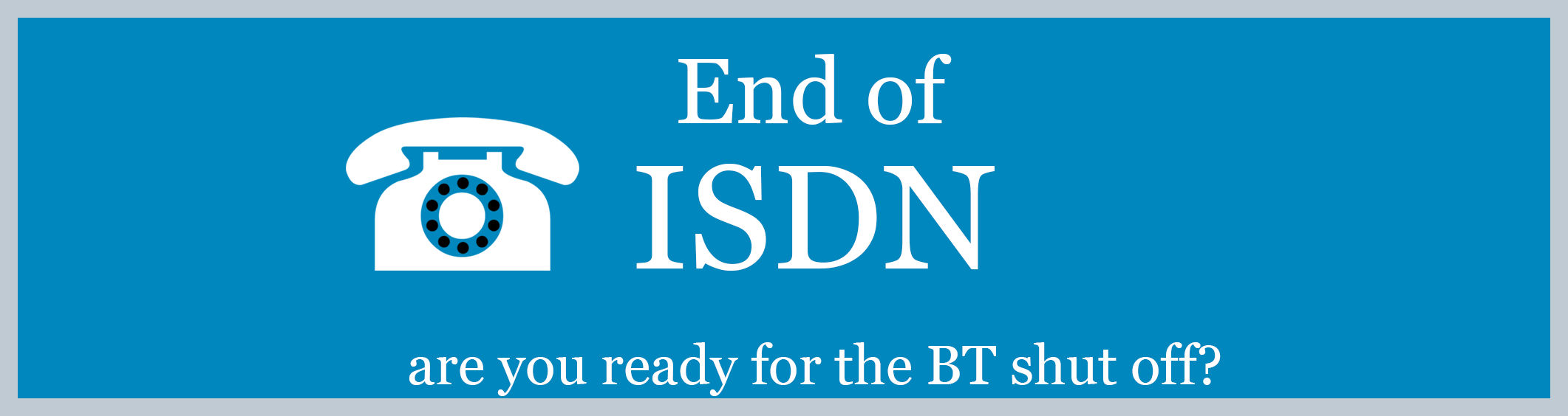 BT Shutting-off ISDN Services